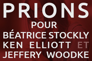 Prions pour Béatrice Stockly Ken Elliott et Jeffery Woodke