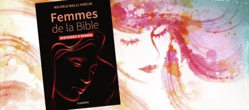 Les femmes de la Bible : des sources d'encouragement !