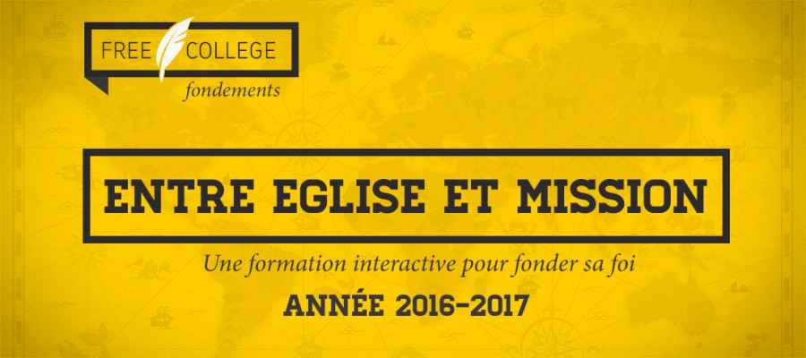 2016-2017 : un FREE COLLEGE fondements entre Eglise et mission
